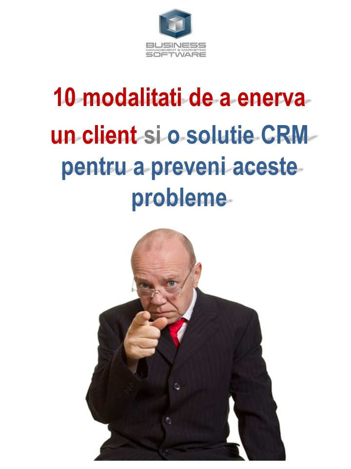 10 modalitati de a enerva un client